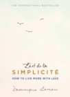 L'art de la Simplicit  (The English Edition) : How to Live More With Less - eBook