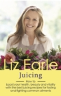 Juicing : How to boost your health, beauty and vitality with the best juicing recipes for fasting and fighting common ailments - eBook