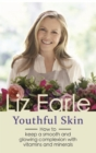 Youthful Skin : How to keep a smooth and glowing complexion with vitamins, minerals and more - eBook