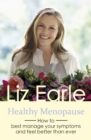 Healthy Menopause : How to best manage your symptoms and feel better than ever - eBook