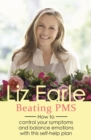 Beating PMS : How to control your symptoms and balance emotions with this self-help plan - eBook