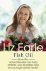 Fish Oil : How this natural healer can help arthritis, skin disorders and encourage better health - eBook