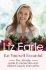 Eat Yourself Beautiful : The ultimate guide to clearer skin and radiant beauty from within - eBook