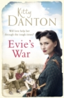 Evie's War : The gripping wartime saga you need to read this summer - eBook