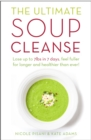 The Ultimate Soup Cleanse : The delicious and filling detox cleanse from the authors of MAGIC SOUP - eBook