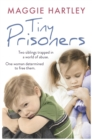 Tiny Prisoners : Two siblings trapped in a world of abuse. One woman determined to free them. - Book