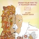 Draw Your Way to a Younger Brain: Cats : An Art Therapy Book - Book