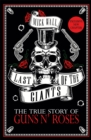 Last of the Giants : The True Story of Guns N' Roses - Book