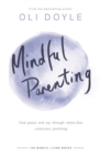 Mindful Parenting : Find peace and joy through stress-free, conscious parenting - Book