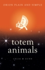 Totem Animals, Orion Plain and Simple - Book