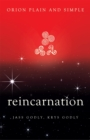 Reincarnation, Orion Plain and Simple - Book