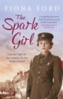 The Spark Girl : A heart-warming wartime saga - Book