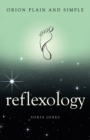 Reflexology, Orion Plain and Simple - eBook