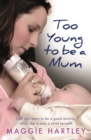 Too Young to be a Mum : Can Jess learn to be a good mummy, when she is only a child herself? - Book