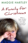 A Family For Christmas : When a tragic accident scars a family, will it take a miracle to heal them? - eBook