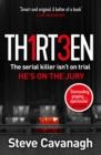 Thirteen : The serial killer isn t on trial. He s on the jury - eBook