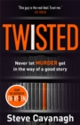 Twisted : Don t let murder get in the way of a good story - eBook