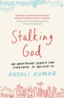 Stalking God : My Unorthodox Search for Something to Believe In - Book