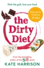 The Dirty Diet : Ditch the guilt, love your food - Book