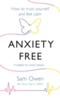 Anxiety Free : How to Trust Yourself and Feel Calm - eBook