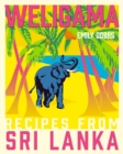 Weligama : Recipes from Sri Lanka - Book