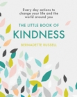 The Little Book of Kindness : Everyday actions to change your life and the world around you - eBook