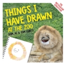 Things I Have Drawn : At the Zoo - Book