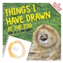 Things I Have Drawn : At the Zoo - eBook