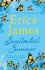 Swallowtail Summer : This summer escape to the country with bestselling author Erica James - Book