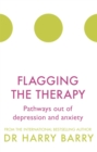 Flagging the Therapy : Pathways out of depression and anxiety - Book