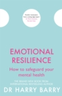 Emotional Resilience : How to safeguard your mental health - Book