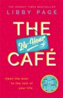 The 24-Hour Cafe : The new uplifting story of friendship, hope and following your dreams from the Sunday Times bestseller - Book