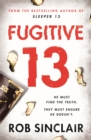 Fugitive 13 : The explosive 2019 thriller that will have you gripped - eBook