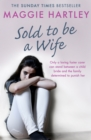 Sold To Be A Wife : Only a determined foster carer can stop a terrified girl from becoming a child bride - eBook