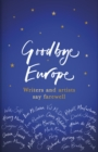 Goodbye Europe : The unique must-have collection - eBook
