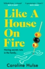Like A House On Fire :  Painfully astute and brilliantly funny . . . I loved it  Beth O'Leary, author of The Flatshare - eBook