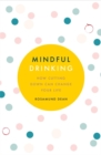 Mindful Drinking: How Cutting Down Can Change Your Life - Book