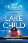 Lake Child : A twisty psychological thriller you won't be able to put down - eBook