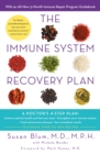 The Immune System Recovery Plan : A Doctor's 4-Step Program to Treat Autoimmune Disease - eBook
