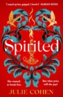 Spirited : The spellbinding new novel from bestselling Richard & Judy author Julie Cohen
