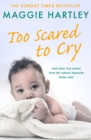 Too Scared To Cry : And other true stories from the nation s favourite foster carer - eBook