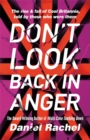 Don't Look Back In Anger : The rise and fall of Cool Britannia, told by those who were there - Book