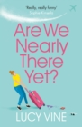 Are We Nearly There Yet? : The ultimate laugh-out-loud holiday read to pack in your beach bag this summer - eBook