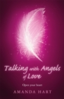 Talking with Angels of Love : Open Your Heart - Book