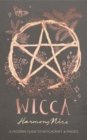 Wicca : A modern guide to witchcraft and magick - Book