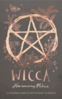 Wicca : A modern guide to witchcraft and magick - eBook