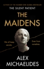 The Maidens : The new thriller from the author of the global bestselling debut The Silent Patient - Book