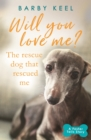 Will You Love Me? The Rescue Dog that Rescued Me : A Foster Tails Story - eBook