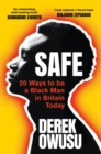 Safe : 20 Ways to be a Black Man in Britain Today - Book