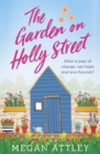 The Garden on Holly Street : After a year of change, can hope and love flourish? - Book